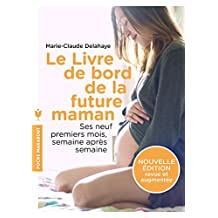 LIVRE DE BORD DE LA FUTURE MAMAN (LE) N.É.