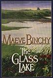 The Glass Lake, Maeve Binchy, 0783811195