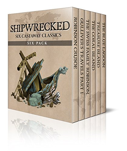 Shipwrecked Six Pack – Robinson Crusoe, Gulliver's Travels, The Swiss Family Robinson, The Coral Island, Treasure Island and The Blue Lagoon (Illustrated) (Six Pack Classics Book 2) by [Ballantyne, R. M., Defoe, Daniel, Stacpoole, Henry De Vere, Stevenson, Robert Louis, Swift, Jonathan, Wyss, Johann David]