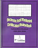 Electronic Fetal Monitoring : Certification Review Book, Cydney Afriat Menihan, 0982454813