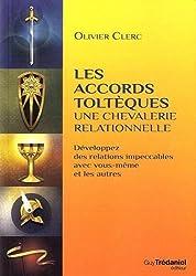 Accords Tolteques : une Chevalerie Relationnelle (les)