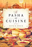 Image of The Pasha of Cuisine: A Novel