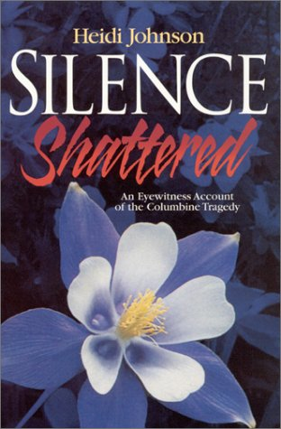 Download Silence Shattered: An Eyewitness Account of the Columbine Tragedy pdf epub