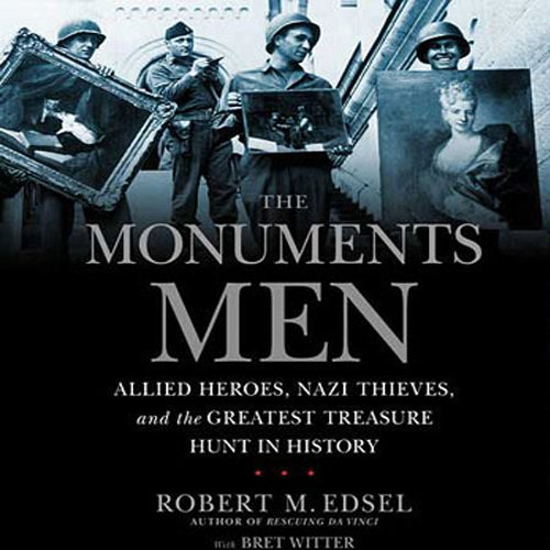 Pdf Memoirs The Monuments Men: Allied Heroes, Nazi Thieves, and the Greatest Treasure Hunt in History