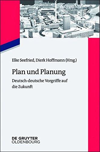 Plan Und Planung: Deutsch-Deutsche Vorgriffe Auf Die Zukunft