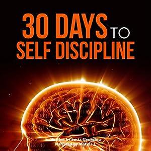 Self Discipline: 30 Days to Self Discipline Audiobook