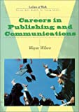 Careers in Publishing and Communications, Wayne Wilson, 1584150882
