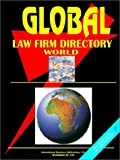 Global Law Firms Directory, International Business Publications Staff, 0739728822