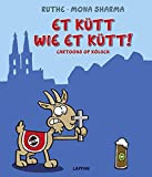 Et kütt wie et kütt!: Cartoons op Kölsch