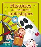 Histoires de créatures fantastiques (52 histoires) (French Edition)