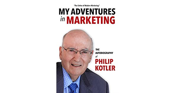 My Adventures in Marketing: The Autobiography of Philip Kotler (English Edition) eBook: Philip Kotler: Amazon.com.mx: Tienda Kindle