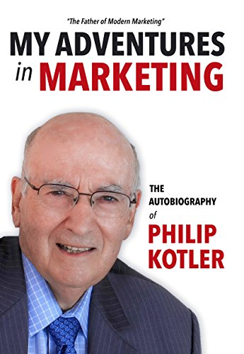 My Adventures in Marketing: The Autobiography of Philip Kotler (English Edition) de [