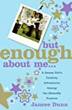 But Enough about Me, Jancee Dunn, 0060843640