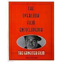 Overlook Film Encyclopedia: The Gangster Film
