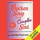 Chicken Soup for the Couple's Soul: Inspirational Stories about Love and Relationships