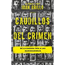 Caudillos del crimen: De la Guerra Fría a las narcoguerras (Spanish Edition)