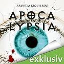 Apocalypsia Hörbuch von Andreas Izquierdo Gesprochen von: Michael Schwarzmaier