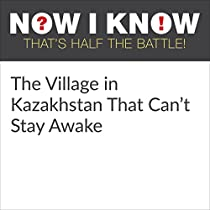 listen to the village in kazakhstan that can 39 t stay awake. Black Bedroom Furniture Sets. Home Design Ideas
