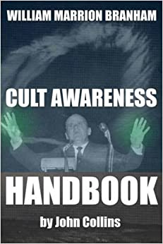 Book William Marrion Branham: Cult Awareness Handbook by John Collins (2013-07-12)