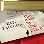 This Must Be the Place: A Novel | Kate Racculia