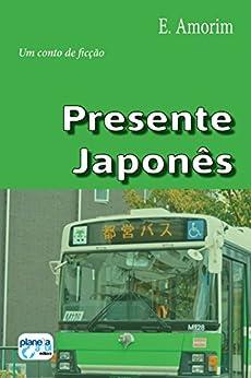 Presente Japonês por [Amorim, E.]