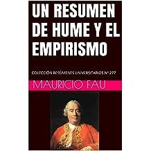 UN RESUMEN DE HUME Y EL EMPIRISMO: COLECCIÓN RESÚMENES UNIVERSITARIOS Nº 277 (Spanish Edition)