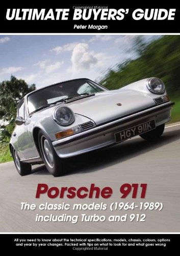 Read Online Porsche 911 The classic models (1964-1989): The Classic Models (1964-1989) Including Turbo and 912 (Ultimate Buyers' Guide) PDF