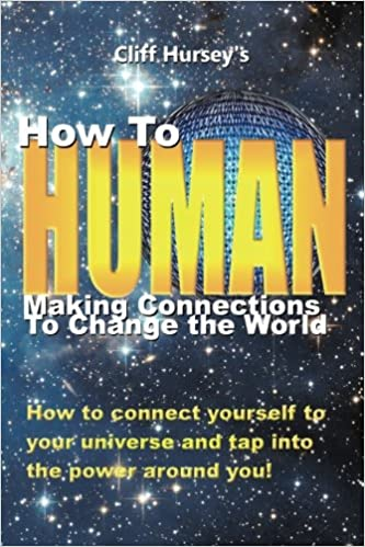 How to Human: Making Connections to Change the World