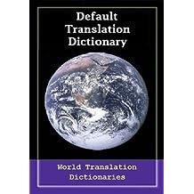 Default Translation Dictionary - Basque to English - Primary Dictionary (lehenetsia Itzulpengintza Dictionary - Euskal Ingelesa - Lehen Dictionary)
