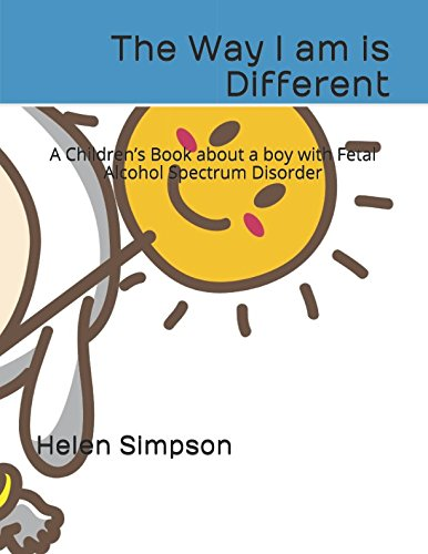 The Way I am is Different: A Children's Book about a boy with Fetal Alcohol Spectrum Disorder ()