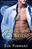 Protecting His Witch (Keeper Of The Veil series)
