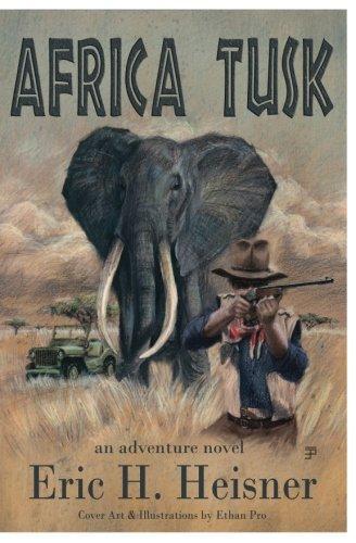 Africa Tusk: an Adventure novel
