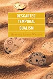 Descartes' Temporal Dualism, Lloyd Waller, Rebecca, 073917522X