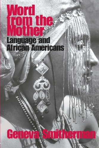 Word from the Mother: Language and African Americans by Routledge
