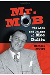 Mr. Mob: The Life and Crimes of Moe Dalitz Kindle Edition