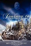 Journey to Christmas Creek, Melinda Elmore, 1466443219