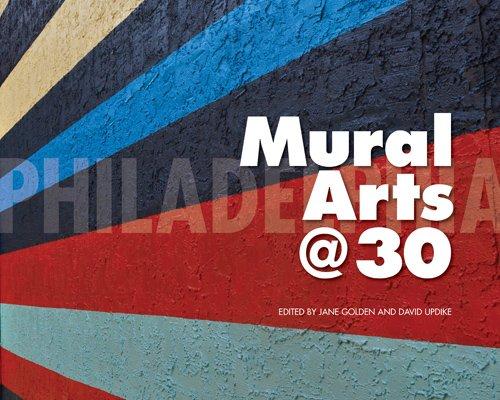 Philadelphia Mural Arts @ 30