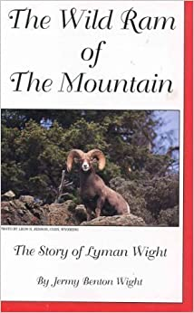 Book The wild ram of the mountain: The story of Lyman Wight by Jermy Benton Wight (1996-01-01)