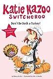 Don't Be Such a Turkey!, Nancy Krulik, 0448454483