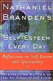 Self-Esteem Every Day, Nathaniel Branden, 0684833387