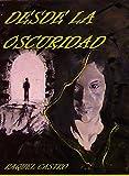 Desde la oscuridad (Spanish Edition)