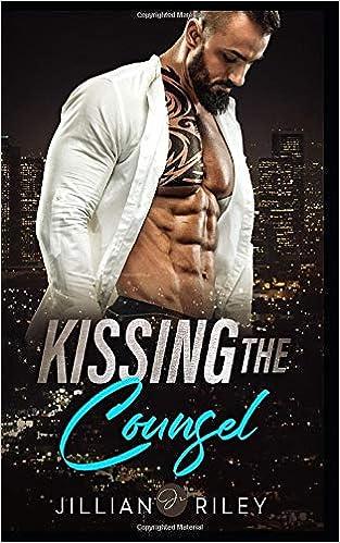 Kissing the Counsel: A Second Chance Romance: Jillian
