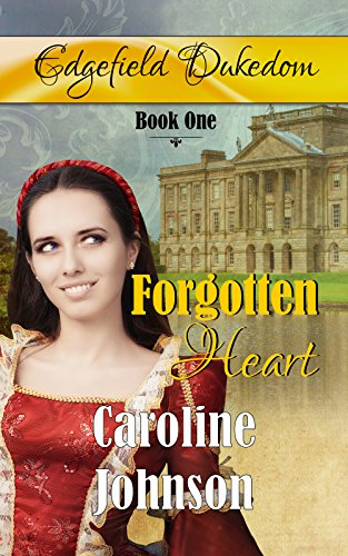 Forgotten Heart (Edgefield Dukedom Book 1)