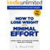How to Lose Weight with Minimal Effort: Leaner, Sexier, Healthier, and Happier, Using Self-Hypnosis