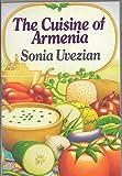 The Cuisine of Armenia, Sonia Uvezian, 0060912294