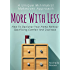 More With Less: How To Declutter Your Home Without Sacrificing Comfort And Coziness - A Unique Minimalist Makeover Approach