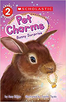 Book Bunny Surprise (Scholastic Reader, Level 2: Pet Charms #2)