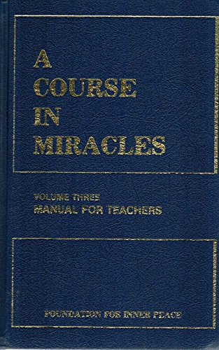A Course in Miracles, Volume Three, Manual for Teachers