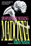 img - for Desperately Seeking Madonna: In Search of the Meaning of the World's Most Famous Woman book / textbook / text book