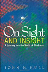 On Sight and Insight: A Journey into the World of Blindness Paperback